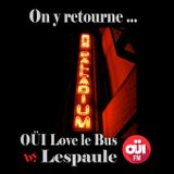Oüi Love le Bus by Lespaule Emission n° 37