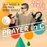 Lilly Wood & The Prick And Robin Schulz - Prayer In C ( Dj Will Beats Remix ) - Free Download