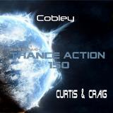 Cobley - Trance Action 150 (Guest Mix)