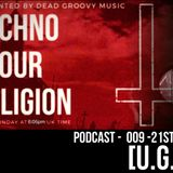 Techno Is Our Religion - 009 - Mixed by [U.G.O]