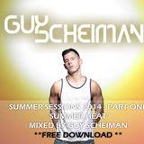 "Summer Sessions 2014 Part One - ""Summer Heat"" - Mixed By Guy Scheiman"