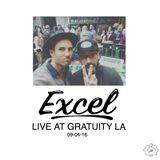 EXCEL - Live At Gratuity LA (09-04-16)