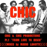 CHIC and CHIC PRODUCTION - part 1 - From Love To Disco - - - MIXED by Mario Lanotte