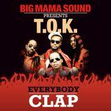Big Mama pres. T.O.K - Everbody Clap!