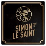 Superfly #75 - Simon LeSaint Part 2-2 (3-11-2017)