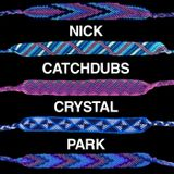 Nick Catchdubs - CRYSTAL PARK