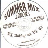 Dj. Bobby - SummerMix 2006. with Dj. Zé