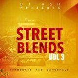 Dj Ash Presents #STREET BLENDS VOL 3.