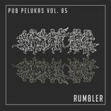 Pub Pelukas vol.85 - Rumbler