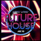 FUTURE HOUSE MIX 16