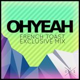 French Toast Exclusive Mixtape by OHYEAH