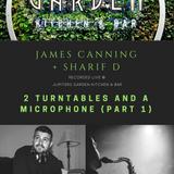 2016 James Canning + Sharif D - Garden Kitchen & Bar - Part 1
