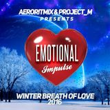 Emotional Impulse - Winter Breath Of Love 2016 (Full Continuous Mix)