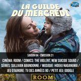 La Guilde du Mercredi 119 (S04E21) - Room, The Violent, New Suicide Squad, Hideki Naganuma