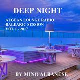 Deep Night-Aegean Lounge Radio-Balearic Session vol 1-2017