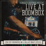 Almighty Ruffnex(Mr. Choc & C-Minus) 2X4 set on J Dilla's Birthday Feb, 7 2015 Live @ Boombox