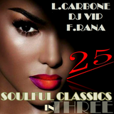 Lorenzo Carbone, Dj Vip, Franco Rana : Soulful Classic in Three  #25