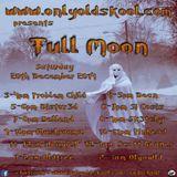 DJ Problem Child Live On Only Old Skool Radio Presents Full Moon 20.12.2014