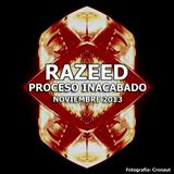 Razeed @ Proceso Inacabado