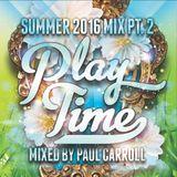 PLAY TIME - Summer 2016 Mix CD pt.2