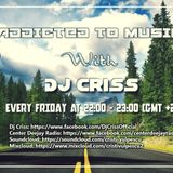 Addicted To Music With. Dj Criss.#16