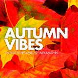 Autumn Vibes Mixed by Alex Machin (03-10-2015)