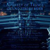Alphabet Оf Trance - Ground Zero by Rider