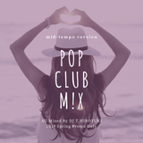 POP CLUB M!X 2019 ~Mid-Tempo Version~