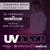 UVneon Mixtape 1.0 Mixed By Stephano Rossi (Live in the mix on 26th februari at Club Warehouse Amste