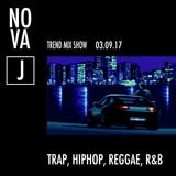J-NOVA - Trend Mix Show - 10/09/17