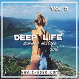 DEEP 4 LIFE (SUMMER MIXTAPE 2016 ) - Vol 3