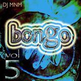 Bongo Vol 05 - June2015 - DJ MNM