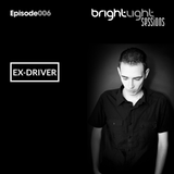 #006 BrightLight Sessions with Ex-Driver