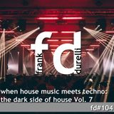 When House Music meets Techno: the dark side of house Vol. 7