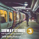 Subway Stories 03 | Dub Techno Set | DEM Radio Podcast