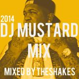 DJ Mustard Mix (The Shakes / Emir Hermono)