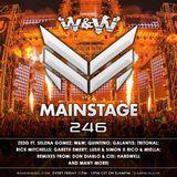 W&W - Mainstage Podcast 246