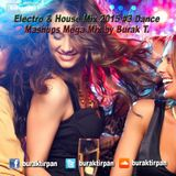 Electro & House Mix 2015 #3 Dance Mashups Mini Mix by Burak T.
