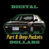 DIGITAL DOLLARS 2:  DEEP POCKETS