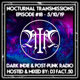Nocturnal Transmissions Radio: Dark Indie & Post-Punk (Episode #18 - ALL NEW RELEASES)