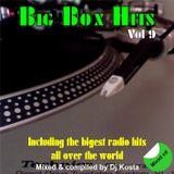 BIG BOX HITS MIX VOL.9  ( By Dj Kosta )