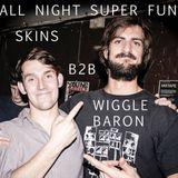 02/08/14 Wiggle Baron & Skins
