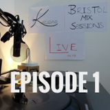 Bristol Mix Sessions - Episode 1