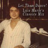 Luis Mario's Let Them Dance - Classics Mix