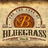 For The Love Of Bluegrass #9