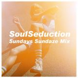 "SoulSeduction ""Sundays Sundaze Mix"""