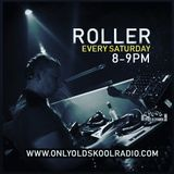 Dj Roller onlyoldskoolradio 04/08/2018