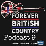 Forever British Country Podcast 9