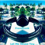 Let Me House You (Jan 2020 Epi29)