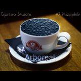 Arboreal Presents: Espresso Sessions #7: Pluviophile